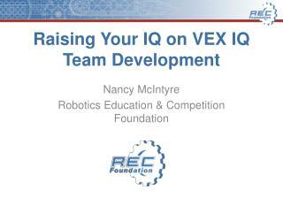 Raising Your IQ on VEX IQ Team Development