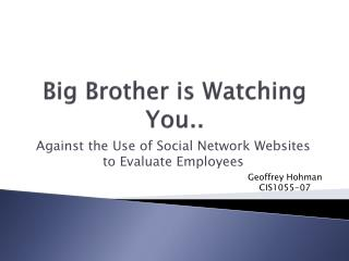 Big Brother is Watching You..