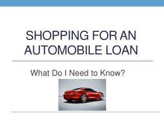 Shopping for an Automobile Loan