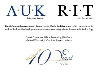 Daniel Cosentino, MFA – Presenting (AMICAL) Michael Waschak, PhD – Joint Project Initiator