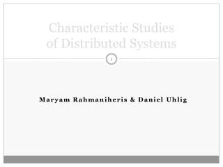 Characteristic Studies of Distributed Systems