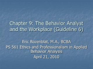 Chapter 9: The Behavior Analyst and the Workplace (Guideline 6)