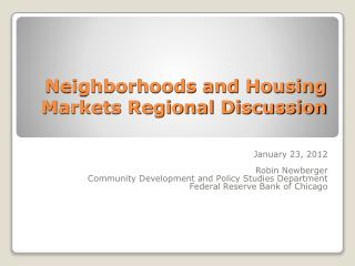 Neighborhoods and Housing Markets Regional Discussion