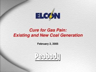 Cure for Gas Pain: Existing and New Coal Generation February 2, 2005