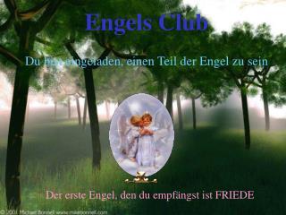 Engels Club Du bist eingeladen, einen Teil der Engel zu sein