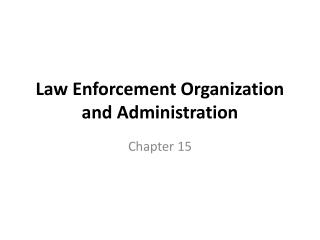 Law Enforcement Organization and Administration