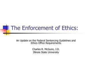The Enforcement of Ethics: