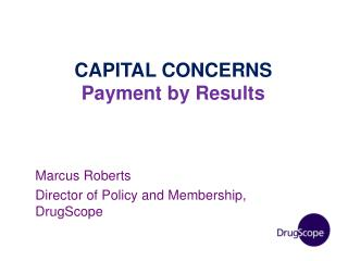 CAPITAL CONCERNS Payment by Results