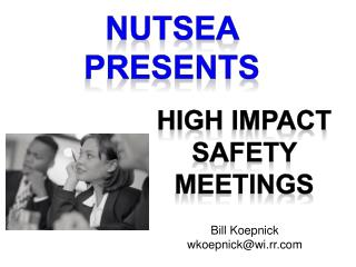 HIGH IMPACT SAFETY MEETINGS
