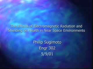 The Effects of Electromagnetic Radiation and Shielding on Health in Near Space Environments