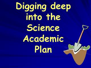 Digging deep into the Science Academic Plan Lee County Schools Elementary Teachers