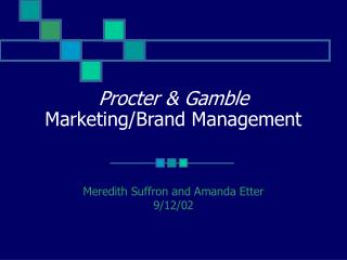 Procter & Gamble Marketing/Brand Management
