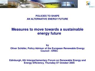 POLICIES TO SHAPE AN ALTERNATIVE ENERGY FUTURE Measures to move towards a sustainable energy future by