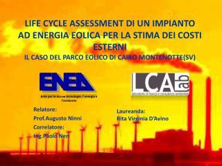 LIFE CYCLE ASSESSMENT DI UN IMPIANTO AD ENERGIA EOLICA PER LA STIMA DEI COSTI ESTERNI IL CASO DEL PARCO EOLICO DI CAIRO