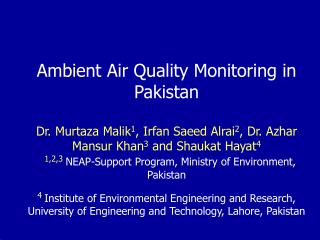 To review and assess the current state of ambient air quality monitoring in Pakistan Desk study: