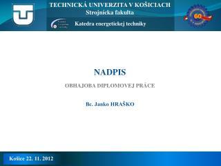 Technická univerzita v Košiciach Strojnícka fakulta