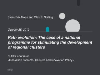 Path evolution: The case of a national programme for stimulating the development of regional clusters