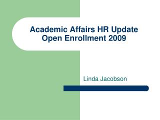 Academic Affairs HR Update Open Enrollment 2009