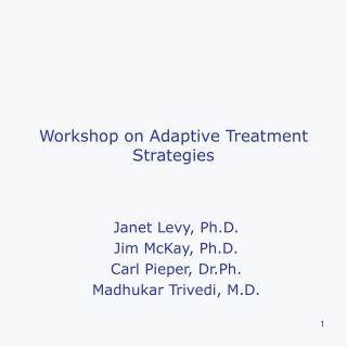 Workshop on Adaptive Treatment Strategies