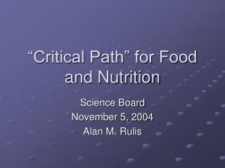 �Critical Path� for Food and Nutrition