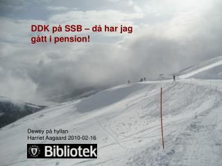 DDK på SSB – då har jag  gått i pension!