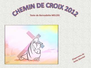 CHEMIN DE CROIX 2012