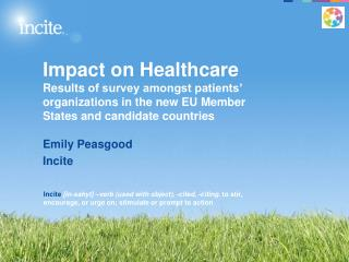 Impact on Healthcare Results  of survey amongst patients' organizations in the new EU Member States and candidate count