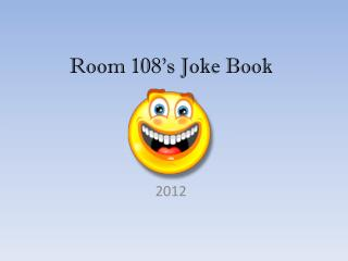 Room 108's Joke Book