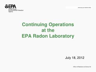 Continuing Operations  at the  EPA Radon Laboratory
