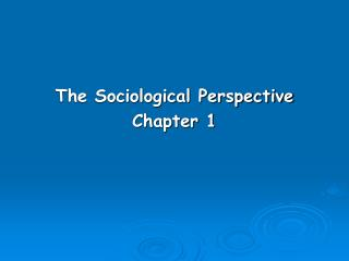 The Sociological Perspective Chapter 1