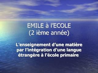 EMILE à l'ECOLE (2  ième  année)