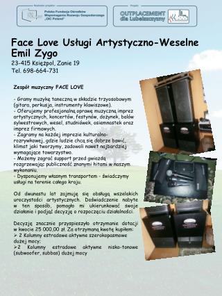 Face Love Usługi Artystyczno-Weselne Emil Zygo 23-415 Księżpol,  Zanie 19 Tel.  698-664-731