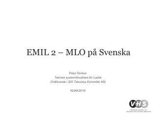 EMIL 2 – MLO på Svenska