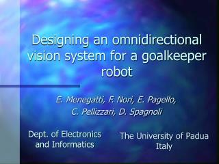 Designing an omnidirectional vision system for a goalkeeper robot