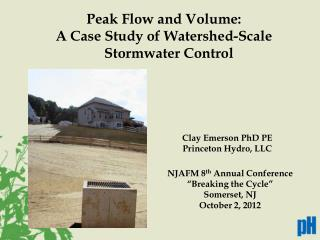 Peak Flow and Volume: A Case Study of Watershed-Scale Stormwater Control