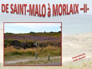 DE SAINT-MALO à MORLAIX –II-