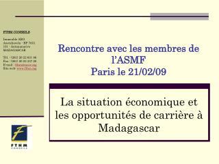 Rencontre avec les membres de l'ASMF Paris le 21/02/09