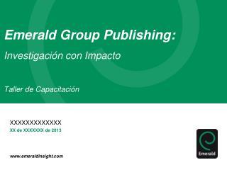 Emerald Group Publishing: Investigación con Impacto Taller de Capacitación