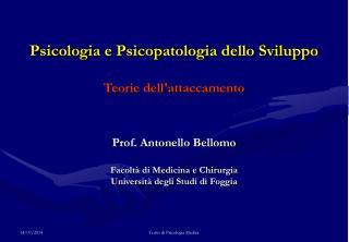 Psicologia e Psicopatologia dello Sviluppo Teorie dell'attaccamento