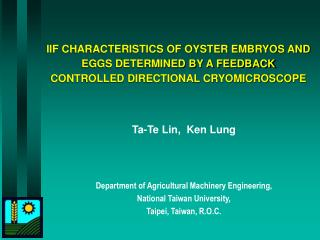 Ta-Te Lin,  Ken Lung Department of Agricultural Machinery Engineering,  National Taiwan University,  Taipei, Taiwan, R.