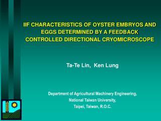 Ta-Te Lin,  Ken Lung Department of Agricultural Machinery Engineering,  National Taiwan University,  Taipei, Taiwan, R.