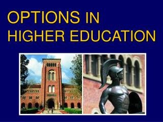 OPTIONS  IN HIGHER EDUCATION