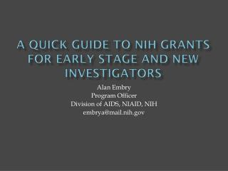 A Quick Guide to NIH Grants for Early Stage and New Investigators