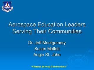 Aerospace Education Leaders Serving Their Communities