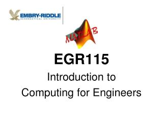 EGR115 Introduction to  Computing for Engineers