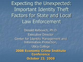 Expecting the Unexpected: Important Identity Theft Factors for State and Local Law Enforcement