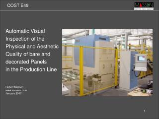 Automatic Visual  Inspection of the  Physical and Aesthetic  Quality of bare and  decorated Panels  in the Production L