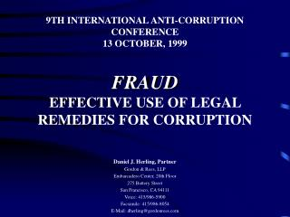 9TH INTERNATIONAL ANTI-CORRUPTION CONFERENCE 13 OCTOBER, 1999 FRAUD EFFECTIVE USE OF LEGAL REMEDIES FOR CORRUPTION