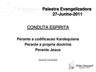 Palestra Evangelizadora  27-Junho-2011