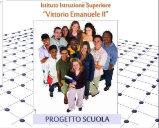 "Istituto Istruzione Superiore ""Vittorio Emanuele II"""